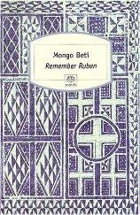 """Le roman de Mongo Beti : """"Remember Ruben"""""""